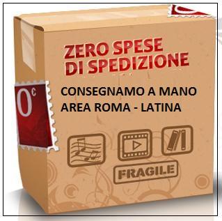 SPEDIZIONE A COSTO ZERO Previo accordi consegniamo a mano zona Roma e Latina.